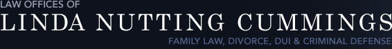 LAW OFFICES OF LINDA NUTTING CUMMINGS - FAMILY LAW, DIVORCE, DUI & CRIMINAL DEFENSE